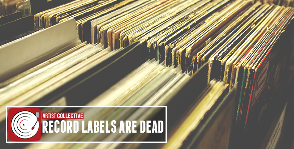 Record Labels Are Dead - Artist Collective