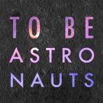 ToBeAstronauts
